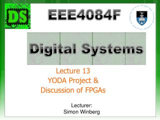 Lecture 13 YODA Project & Discussion of  FPGAs
