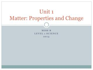 Unit 1 Matter: Properties and Change