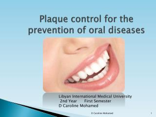 Plaque control for the prevention of oral diseases