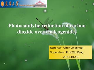 Photocatalytic  reduction of carbon dioxide over  chalcogenides