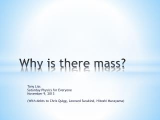 Why is there mass?
