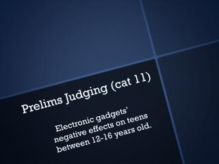 Prelims Judging (cat 11)