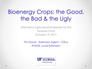 Bioenergy Crops: the Good, the Bad & the Ugly