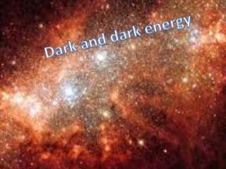 Dark and dark energy