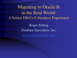 migrating to oracle 8i  in the real world:  a senior dba s e-business experience