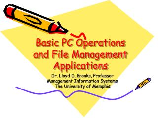 Basic PC Operations and File Management Applications
