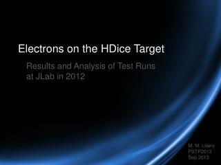 Electrons on the HDice Target