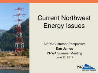 Current Northwest Energy Issues