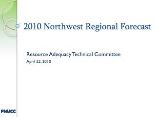 2010 Northwest Regional Forecast