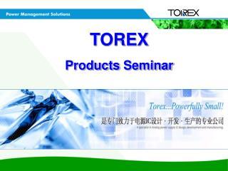 T OREX Products Seminar