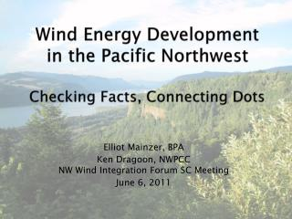 Wind Energy Development in the Pacific Northwest Checking Facts, Connecting Dots