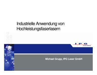 Industrielle Anwendung von Hochleistungsfaserlasern