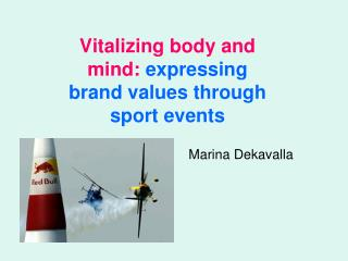 Vitalizing body and mind:  expressing brand values through sport events