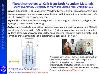 Photoelectrochemical Cells from Earth Abundant  Materials Sheryl  H.  Ehrman , University of  Maryland College Park,  D