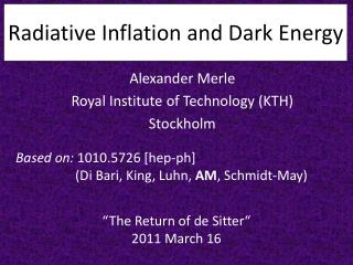 Radiative  Inflation and  Dark  Energy