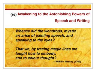 Awakening to the Astonishing Powers of Speech and Writing