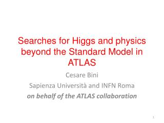 Searches for Higgs  and  physics beyond  the Standard  Model  in ATLAS