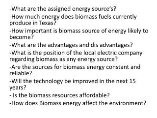 -What are the assigned energy source's? -How much energy does biomass fuels currently produce in Texas?