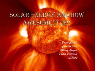 SOLAR ENERGY and How awesome it is!!