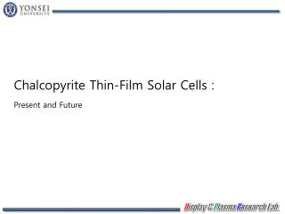 Chalcopyrite Thin-Film Solar Cells : Present and Future