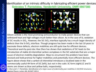Identification of an intrinsic difficulty in fabricating efficient power devices Sokrates T. Pantelides, Vanderbilt Univ