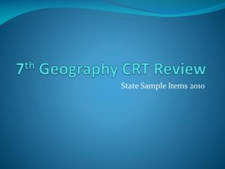 7 th  Geography CRT Review