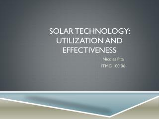 Solar Technology: Utilization and Effectiveness