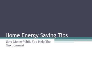 Home Energy Saving Tips