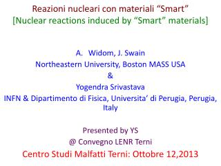 "Reazioni nucleari  con  materiali  ""Smart""  [Nuclear reactions induced by ""Smart"" materials]"