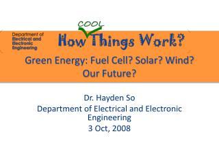 Green Energy: Fuel Cell? Solar? Wind? Our Future?