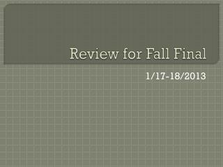 Review for Fall Final
