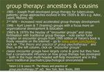 group therapy: ancestors  cousins