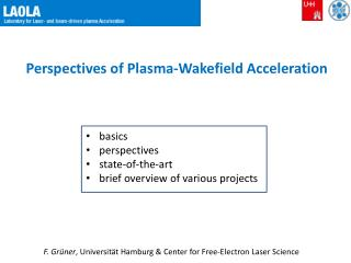 Perspectives of  Plasma- Wakefield Acceleration basics p erspectives state - of - the -art brief overview of various pr