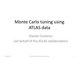 Monte Carlo  tuning using ATLAS data