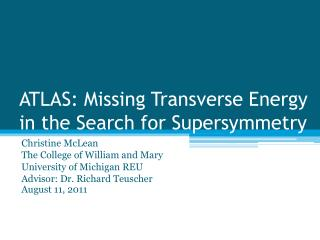 ATLAS: Missing Transverse Energy in the Search for  Supersymmetry