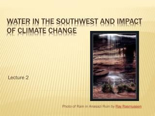 Water in the Southwest and Impact of Climate Change