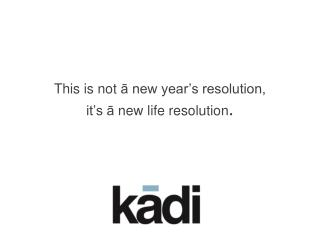 This is not  ā  new year's resolution,  it's  ā  new life resolution .