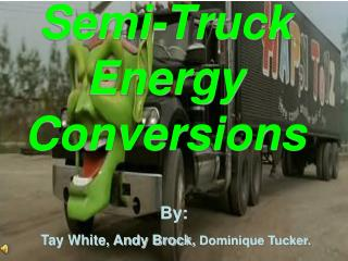 Semi-Truck Energy Conversions
