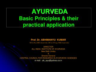 AYURVEDA Basic Principles & their practical application