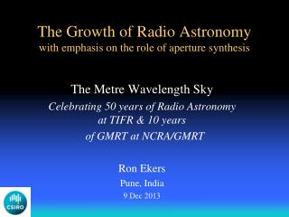 The Growth of Radio Astronomy with emphasis on the role of aperture synthesis