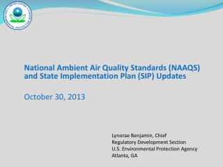 National Ambient Air Quality Standards (NAAQS) and State Implementation Plan (SIP) Updates October 30, 2013