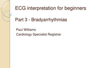 ECG interpretation for beginners Part 3 -  Bradyarrhythmias
