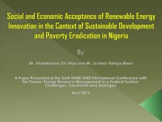 Social and Economic Acceptance of Renewable Energy Innovation in the Context of Sustainable Development and Poverty Erad