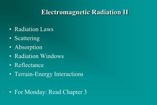 Radiation Laws Scattering Absorption Radiation Windows Reflectance Terrain-Energy Interactions For Monday: Read Chapter