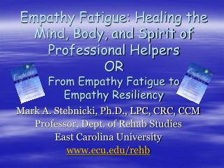 Empathy Fatigue: Healing the Mind, Body, and Spirit of Professional  Helpers OR From Empathy Fatigue to  Empathy Resilie