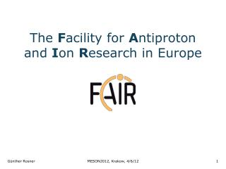 The  F acility for  A ntiproton and  I on  R esearch in Europe