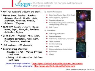 Research opportunities:   http://kipac.stanford.edu/collab/student_resources Events / seminars:   http://kipac.stanford