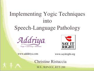 Implementing Yogic Techniques into  Speech-Language Pathology