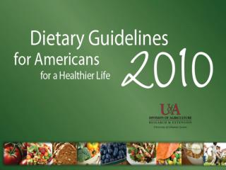 Dietary Guidelines for  Americans History 1980 – 2010