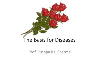 The Basis for Diseases